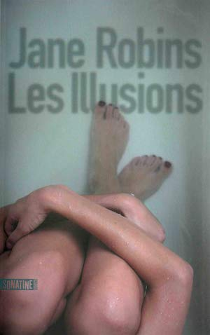 Jane ROBINS - Les illusions