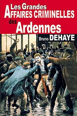 Les Grandes Affaires Criminelles Ardennes