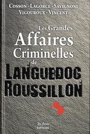 Les Grandes Affaires Criminelles Languedoc roussillon