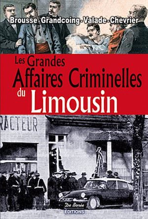 Les Grandes Affaires Criminelles Limousin