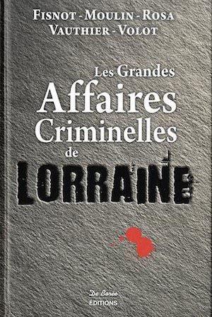 Les Grandes Affaires Criminelles Lorraine