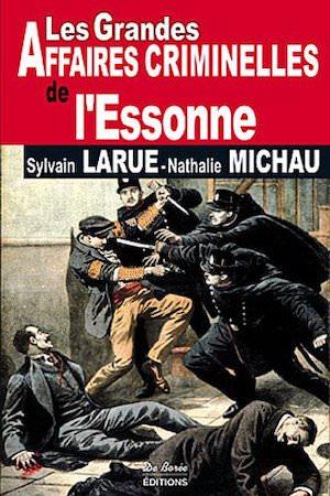 Les Grandes Affaires Criminelles de Essonne