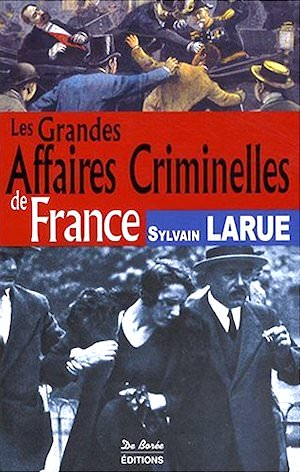 Les Grandes Affaires Criminelles de France
