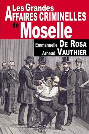 Les Grandes Affaires Criminelles moselle