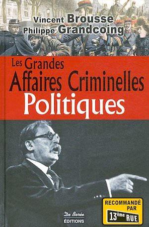 Les Grandes Affaires Criminelles politiques