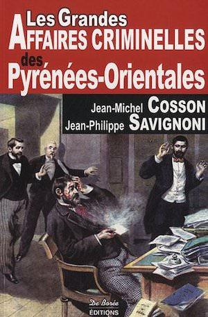 Les Grandes Affaires Criminelles pyrenees orientales