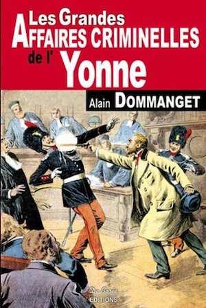 Les Grandes Affaires Criminelles yonne