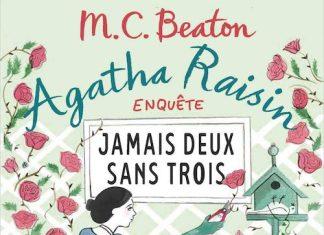 M.C. BEATON - Agatha Raisin enquete – Tome 16 - Jamais deux sans trois