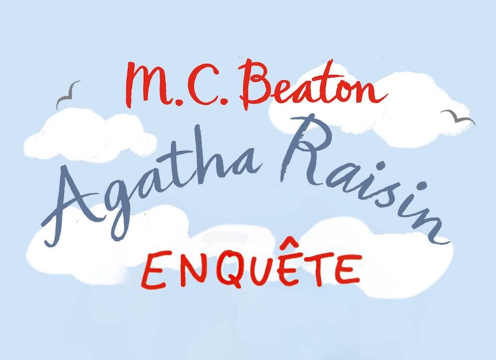 M.C. BEATON : Agatha Raisin enquête