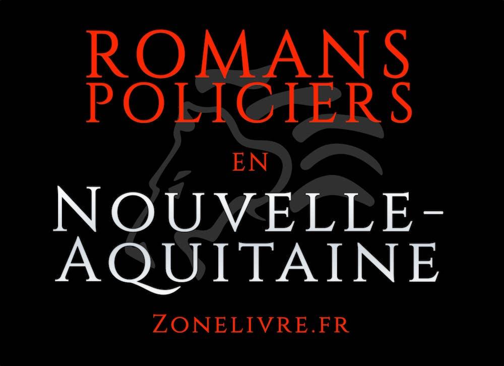 Romans Policiers Nouvelle-Aquitaine