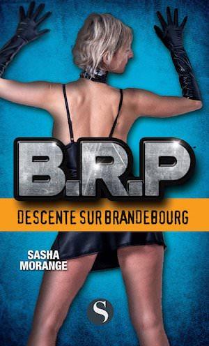Sasha MORANGE - B. R. P. -Descente sur Brandebourg
