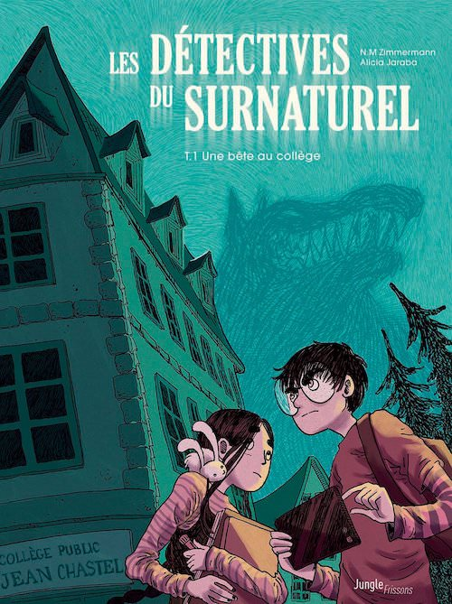 Alicia JARABA et N. M. ZIMMERMANN - Les detectives du surnaturel - 1