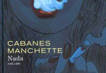 CABANES et MANCHETTE - Nada