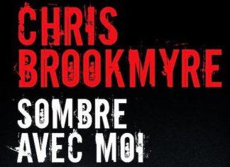 Chris BROOKMYRE - Sombre avec moi