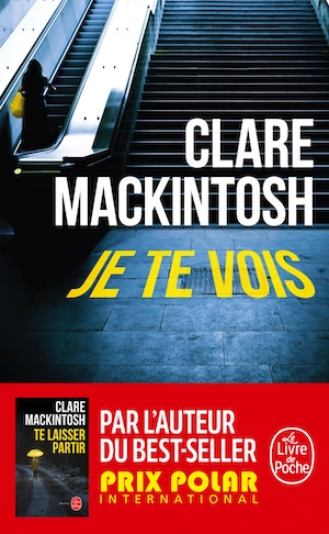 Clare MACKINTOSH - Je te vois