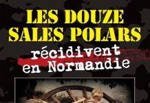 Collectif - Les douze sales polars recidivent en Normandie