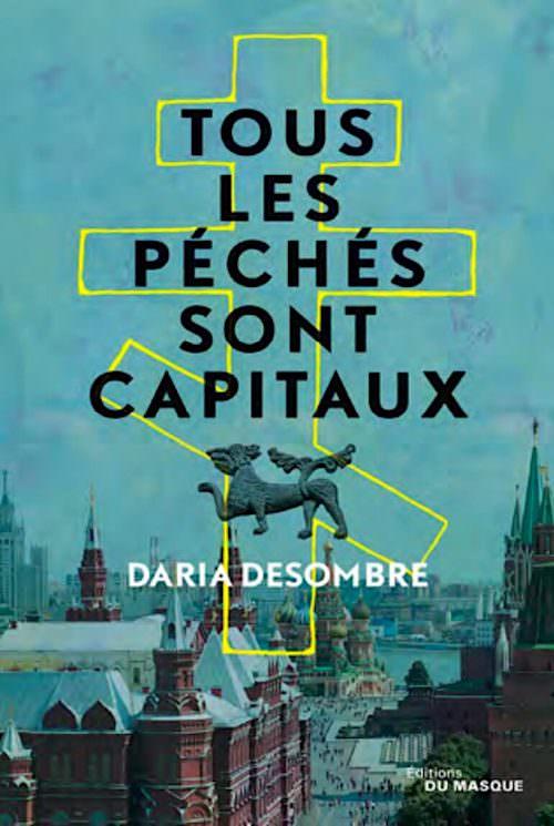 Daria DESOMBRE - Tous les peches sont capitaux
