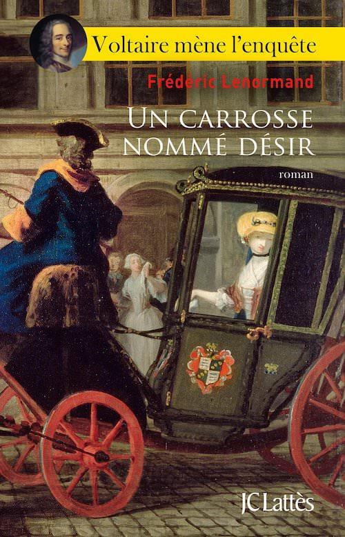 Frederic LENORMAND - Voltaire mene enquete – 08 - Un carrosse nomme desir