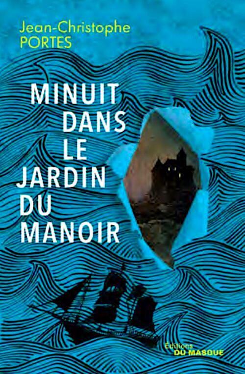 Jean-Christophe PORTES - Minuit dans le jardin du manoir