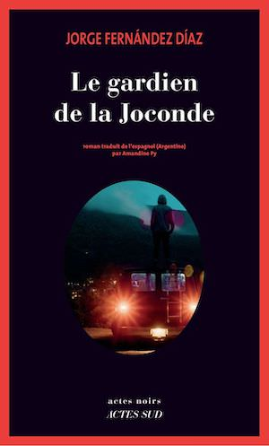 Jorge FERNANDEZ DIAZ - Le gardien de la Joconde