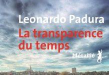 Leonardo PADURA - La transparence du temps