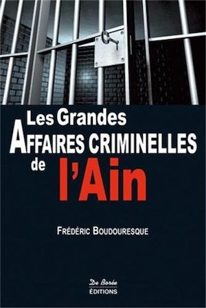 Les Grandes Affaires Criminelles Ain