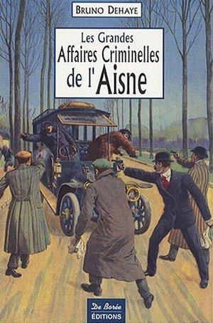 Les Grandes Affaires Criminelles Aisne