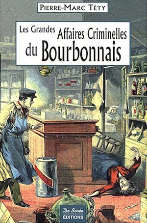 Les Grandes Affaires Criminelles Bourbonnais