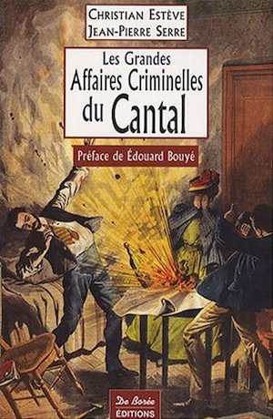 Les Grandes Affaires Criminelles Cantal