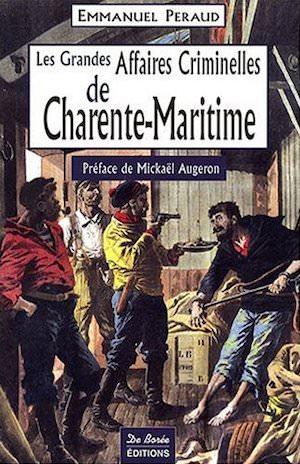 Les Grandes Affaires Criminelles Charente Maritime