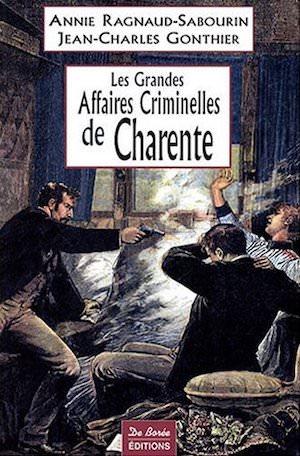 Les Grandes Affaires Criminelles Charente