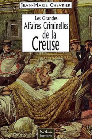 Les Grandes Affaires Criminelles Creuse