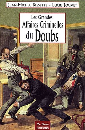 Les Grandes Affaires Criminelles Doubs