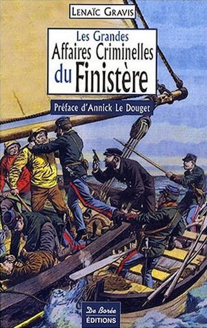 Les Grandes Affaires Criminelles Finistere