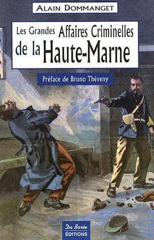 Les Grandes Affaires Criminelles Haute-Marne