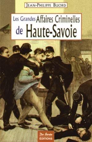 Les Grandes Affaires Criminelles Haute Savoie