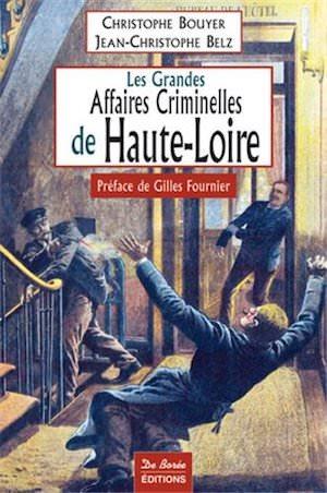 Les Grandes Affaires Criminelles Haute loire