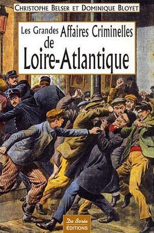 Les Grandes Affaires Criminelles Loire Atlantique