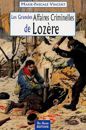 Les Grandes Affaires Criminelles Lozere