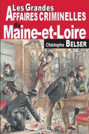 Les Grandes Affaires Criminelles Maine et Loire