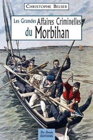 Les Grandes Affaires Criminelles Morbihan
