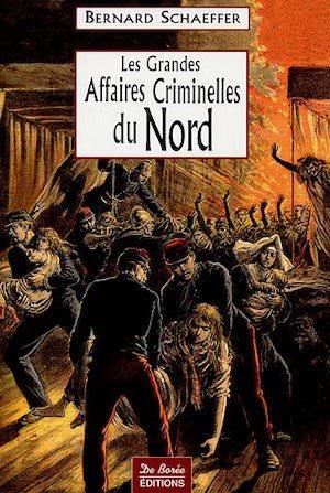 Les Grandes Affaires Criminelles Nord