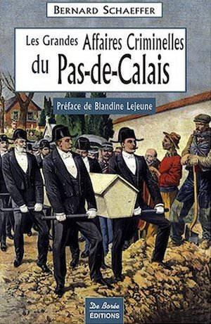 Les Grandes Affaires Criminelles Pas de Calais
