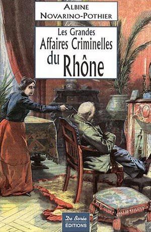 Les Grandes Affaires Criminelles Rhone