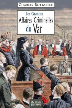 Les Grandes Affaires Criminelles Var