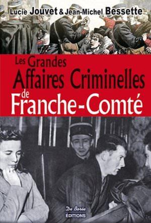 Les Grandes Affaires Criminelles franche-comte
