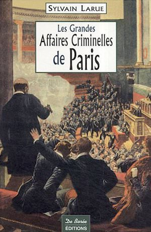 Les grandes Affaires Criminelles Paris