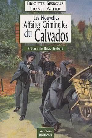 Les nouvelles Affaires Criminelles Calvados
