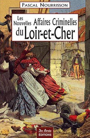 Les nouvelles Affaires Criminelles Loir et Cher