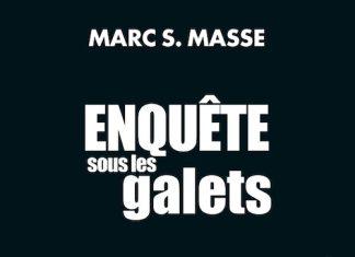 Marc MASSE - Enquete sous les galets